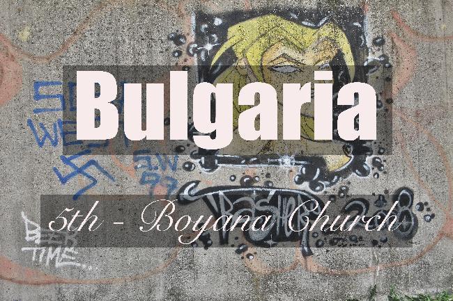 제5화 - 보야나, 불가리아 역사의 두 증인이 있는 곳